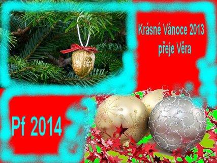 FOTKA - Vám všem na Chytré ženě, přeji krásné Vánoční svátky a hodně zdraví do Nového roku 2014.